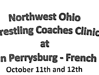 NW Ohio Wrestling Coaches Clinic Oct 11th-12th