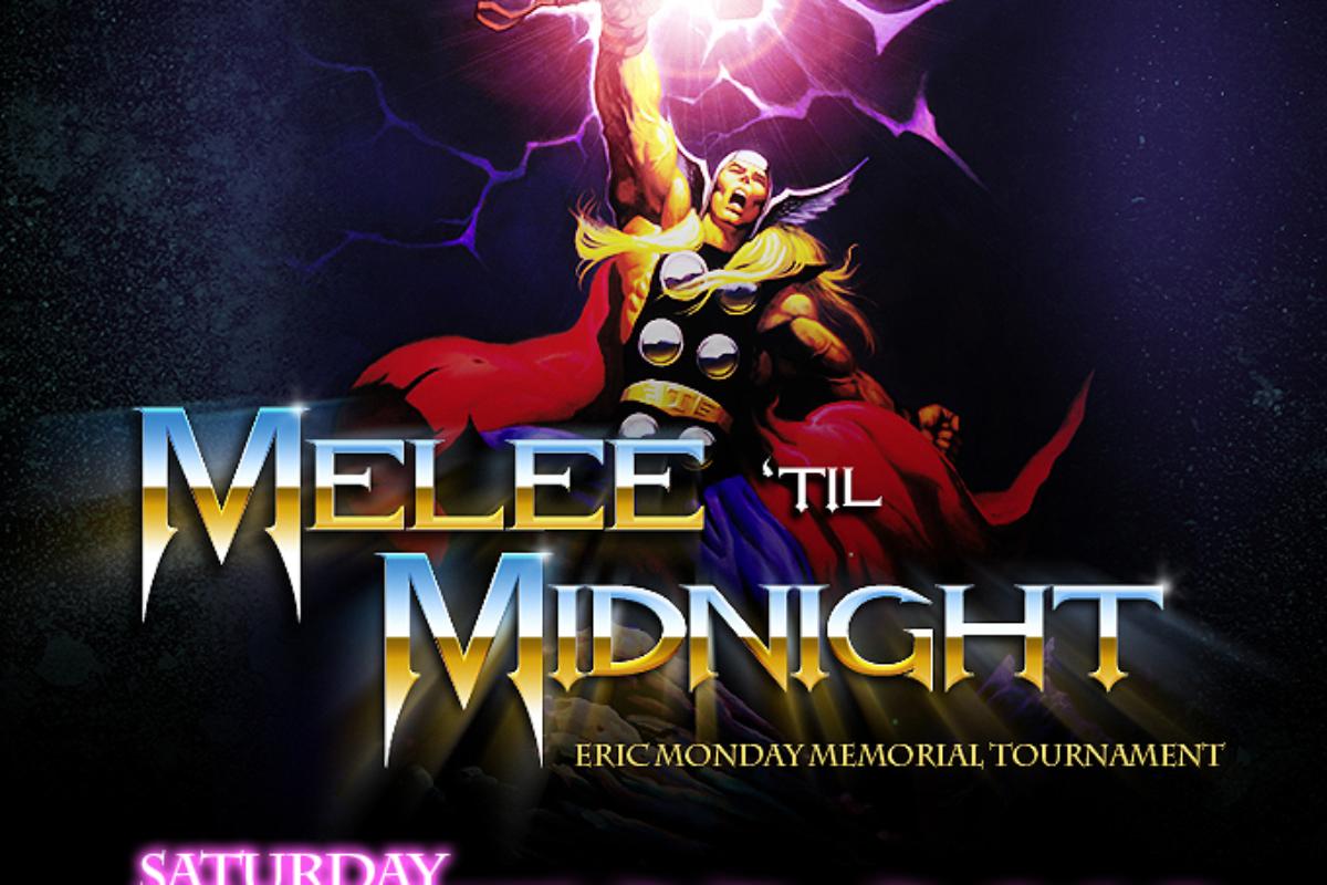 Melee 'til Midnight June 23rd